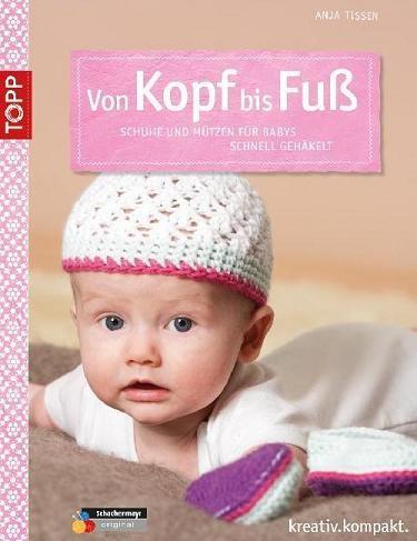 Topp - Von Kopf bis Fuß ... Schuhe und Mützen für Babys