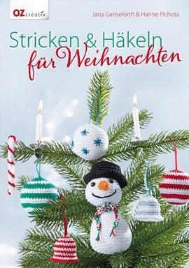 OZ Creativ - Stricken und Häkeln für Weihnachten