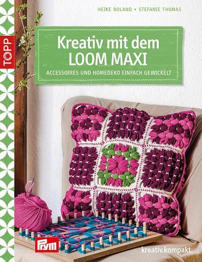 Topp - Kreativ mit dem Loom Maxi