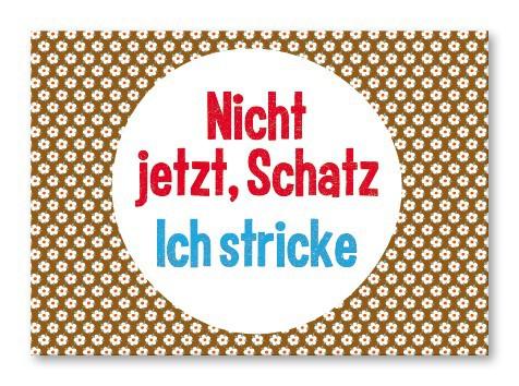 Strickimicki Postkarte - Nicht jetzt Schatz, ich stricke