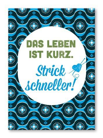 Strickimicki Postkarte - Strick schneller, das Leben ist kurz