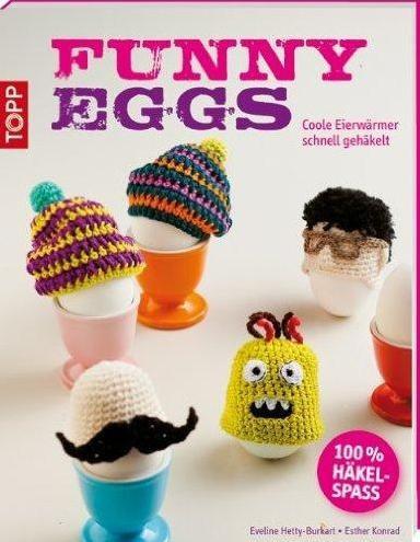 Topp - Funny Eggs ... Coole Eierwärmer schnell gehäkelt