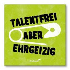 Strickimicki Kühlschrank-Magnet - Talentfrei aber ehrgeizig