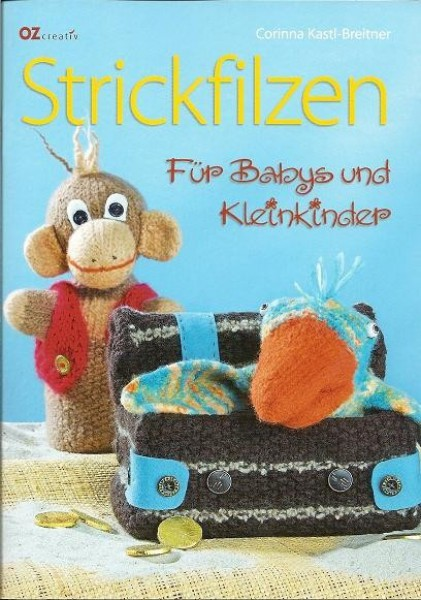 oz creativ strickfilzen f r babys und kleinkinder. Black Bedroom Furniture Sets. Home Design Ideas
